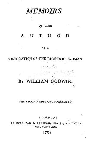"Title page reads ""Memoirs of the Author of A Vindication of the Rights of Woman. By William Godwin. The Second Edition, Corrected. London: Printed for J. Johnson, No. 72, St. Paul's Church-yard. 1798."